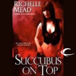 Audio Review: Succubus on Top by Richelle Mead