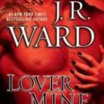 Review: Lover Mine by J.R. Ward