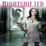 Review: Nightshifted by Cassie Alexander