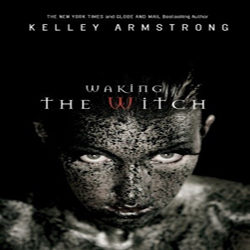Review: Waking the Witch by Kelley Armstrong