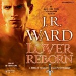 Audio Review: Lover Reborn by J.R. Ward