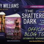 The Shattered Dark Blog Tour &amp; Giveaway: Why I Heart All Reviews by Sandy Williams
