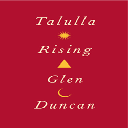 Josh Reviews: Talulla Rising by Glen Duncan