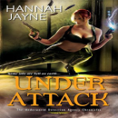 Josh Reviews: Under Attack by Hannah Jayne