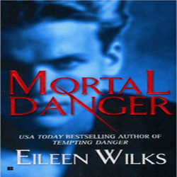 Josh Reviews: Mortal Danger by Eileen Wilks