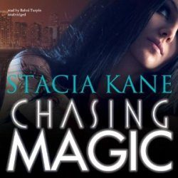 Audiobook Review: Chasing Magic by Stacia Kane