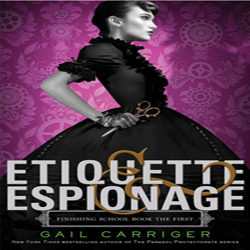 Josh Reviews: Etiquette & Espionage by Gail Carriger