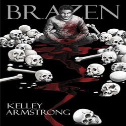 Review: Brazen by Kelley Armstrong