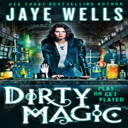 Review: Dirty Magic by Jaye Wells