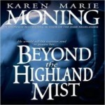 Beyond the Highland Mist by Karen Marie Moning resized