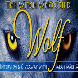 Interview and Giveaway with Sarah Mäkelä, author of The Witch Who Cried Wolf