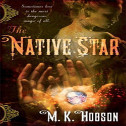 Josh Reviews: The Native Star by M. K. Hobson