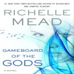 Gameboard of the Gods by Richelle Mead resized