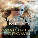 The Imortal Crown by Richelle Mead resized