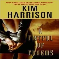 Review: A Fistful of Charms by Kim Harrison