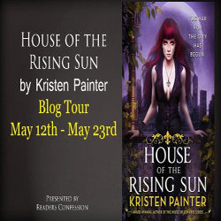Review + Giveaway: House of the Rising Sun by Kristen Painter