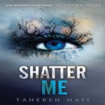 Shatter Me by Tahereh Mafi resized