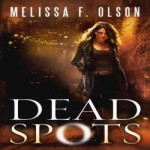 Dead Spots by Melissa F. Olson resized