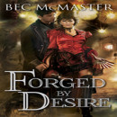 Early Review: Forged by Desire by Bec McMaster