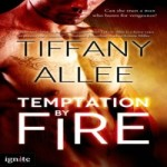 Temptation by Fire by Tiffany Allee resized