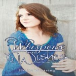 Whispers and Wishes by Hollie Westring