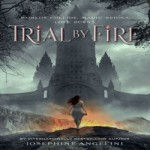 Trial by Fire by Josephine Angelini resized