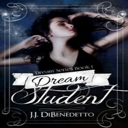 Review: Dream Student by J.J. DiBenedetto