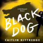 Black Dog by Caitlin Kittredge resized