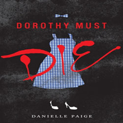 Review: Dorothy Must Die by Danielle Paige