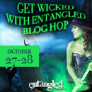 Get Wicked with Entangled Blog Hop #Giveaway
