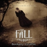 The Fall by Bethany Griffin resized