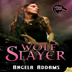 Wolf Slayer Spotlight: Excerpt and Giveaway with Angela Addams