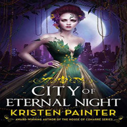 Review: City of Eternal Night by Kristen Painter