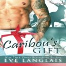 Release Day Review: Caribou's Gift by Eve Langlais