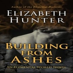 Review: Building From Ashes by Elizabeth Hunter