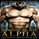 Early Review: Craved by an Alpha by Felicity Heaton