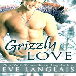 Cover Reveal & Excerpt: Grizzly Love: Big Bear Romance by Eve Langlais