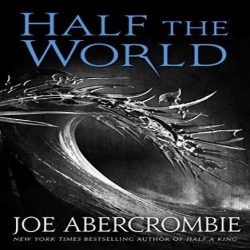 Review: Half the World by Joe Abercrombie (@jessicadhaluska, @LordGrimdark)