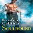 Review, Excerpt and Giveaway: Soulbound by Kristen Callihan