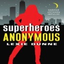 Review: Superheroes Anonymous by Lexie Dunne