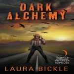 Dark Alchemy by Laura Bickle