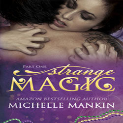 Review: Strange Magic Part Two by Michelle Mankin