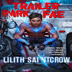 Review: Trailer Park Fae by Lilith Saintcrow