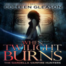 Review: When Twilight Burns by Colleen Gleason