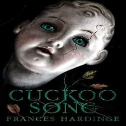 Review: Cuckoo Song by Frances Hardinge (@jessicadhaluska, @FrancesHardinge)