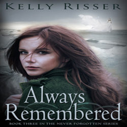 Review: Always Remembered by Kelly Risser (@Mollykatie112, @kar2b)