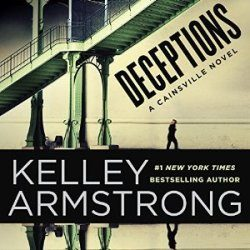 Audiobook Review: Deceptions by Kelley Armstrong (@KelleyArmstrong, @mozhanistan)