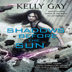Review: Shadows Before the Sun by Kelly Gay (@mlsimmons, @kellykeaton)