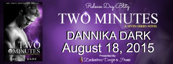 Two Minutes by Dannika Dark Release Day Blitz Banner