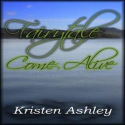 Review: Fairytale Come Alive by Kristen Ashley (@jessicadhaluska, @KristenAshley68)